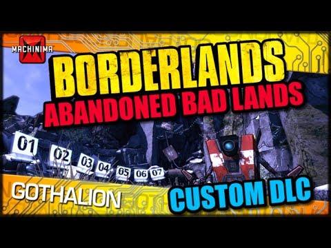 Abandoned Bad Lands: Borderlands Custom DLC (New Enemies/Weapons/Area)