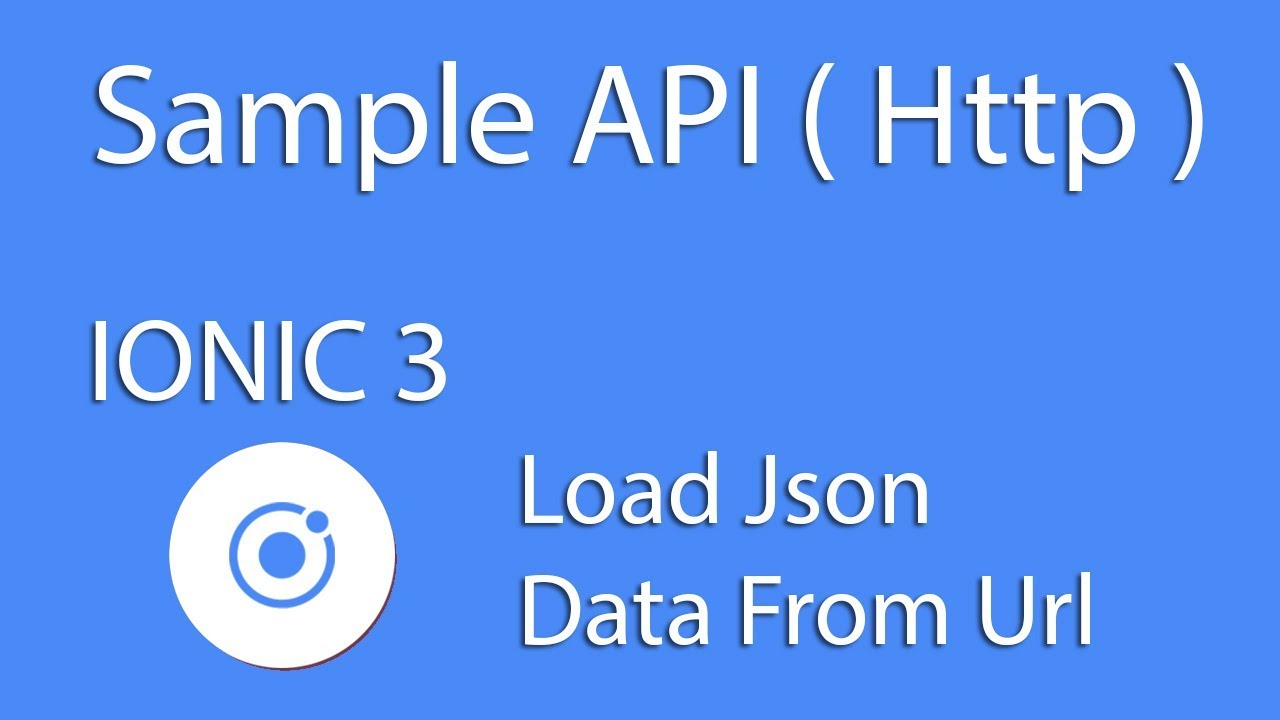 Mobile Development IONIC 3 Load Data From API - Http Request ( IOS &  Android ) Learn Quickly