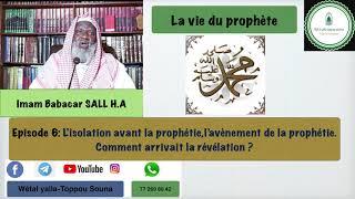 La vie du prophète -Episode 6 L'isolation avant la prophétie,l'avènement de la prophétie...