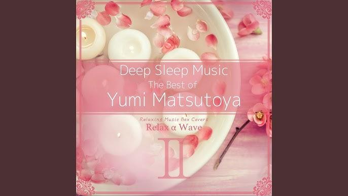 Deep Sleep Music - The Best of Yumi Matsutoya, Vol  2