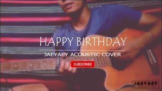 Download lagu happy birthday Acoustic Cover | jaeyaey