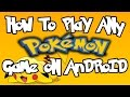 How to play any pokemon game free on android