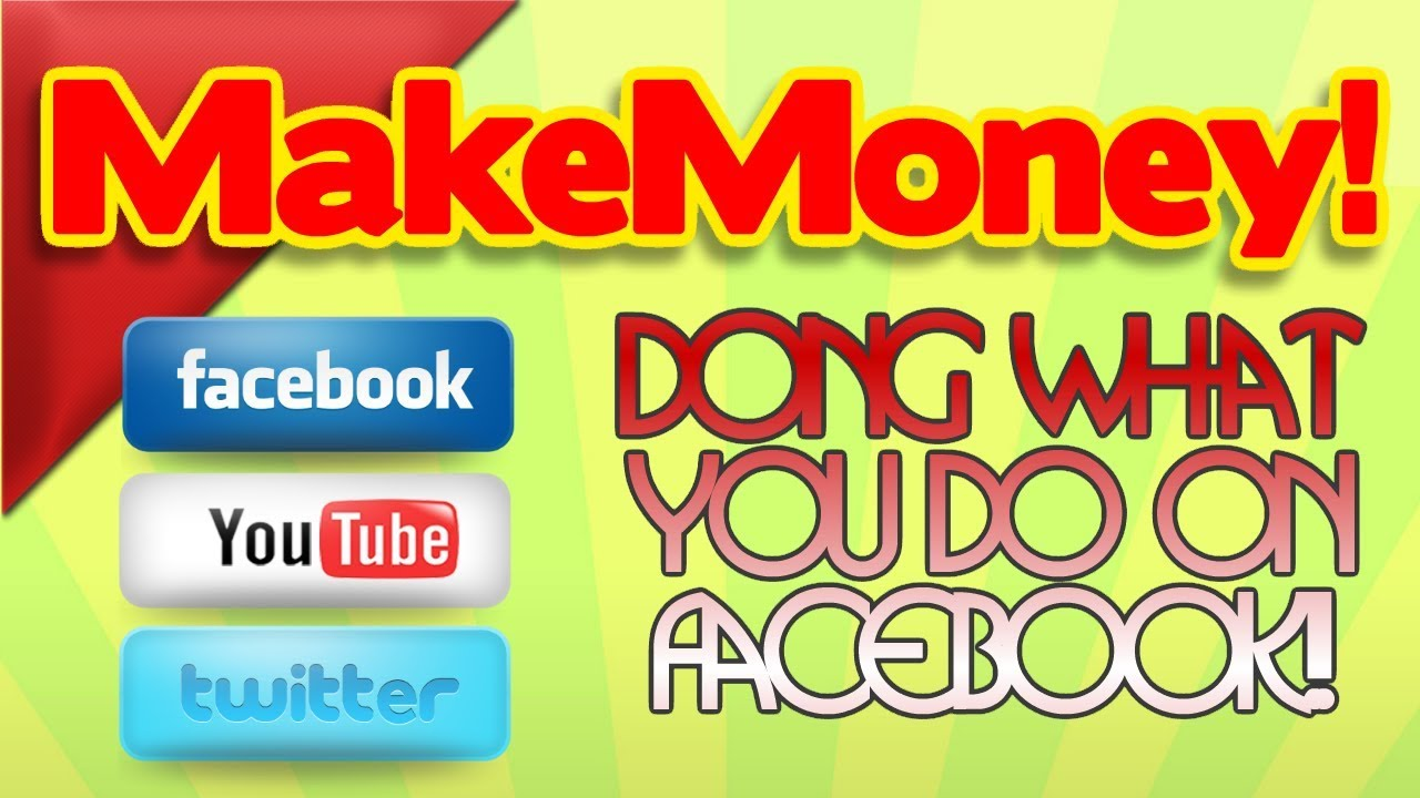 how to make money with social media make money doing what you do on facebook