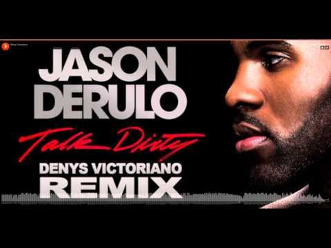 Jason Derulo Feat 2 Chains - Talk Dirty Denys Victoriano Remix