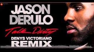 Jason Derulo Feat. 2 Chains - Talk Dirty (Denys Victoriano Remix)