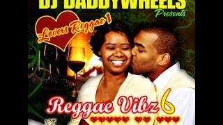 Lovers Reggae Mix 1: Vibe 6 - TYRONE TAYLOR, BEENIE MAN, SANCHEZ AND MANY MORE