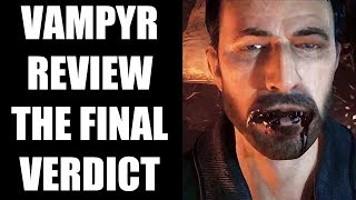 Vampyr Review - The Final Verdict