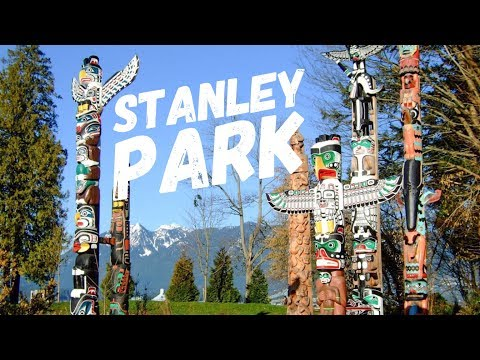 "STANLEY PARK - ""THE MOST BEAUTIFUL PARK IN VANCOUVER"""