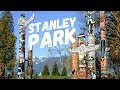 """STANLEY PARK - """"THE MOST BEAUTIFUL PARK IN VANCOUVER"""""""