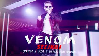 VENOM - Szejkuj (TriFle & LOOP & Black Due Remix) [Official Audio]