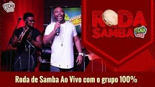 Baixar Grupo 100% - Roda de Samba FM O Dia