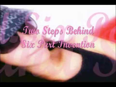 Two steps behind Six Part Invention
