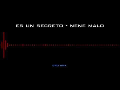 es-un-secreto---nene-malo-gro-remix