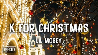 Lil Mosey - K for Christmas (Lyrics)