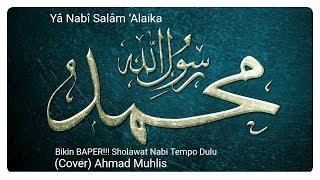 Download Bikin BAPER!!! Sholawat Nabi Tempo Dulu (Cover) Ahmad Muhlis