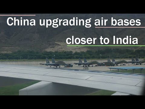 China upgrading air bases closer to India