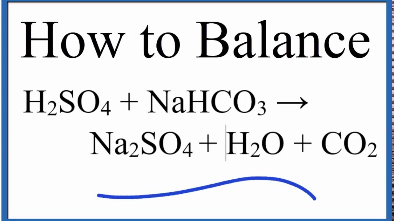 How To Balance H2so4   Nahco3   Na2so4   H2o   Co2
