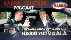 KaaraTV Podcastin vieraana ABC:n ketjujohtaja Harri Tuomaala