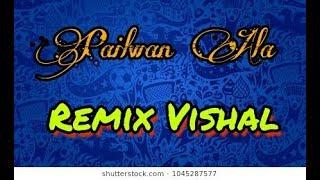 Pailwan_Aala_EDM_MIX_DJ_AMAN_Remix _Vishal.mp3