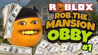 ROBLOX: Rob the Mansion OBBY! #1 [Annoying Orange Plays]