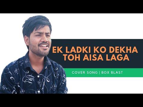 Ek Ladki Ko Dekha Toh Aisa Laga 2019 Cover Song | Darshan Raval |  Omi Pancharia | Anil Kachhawa