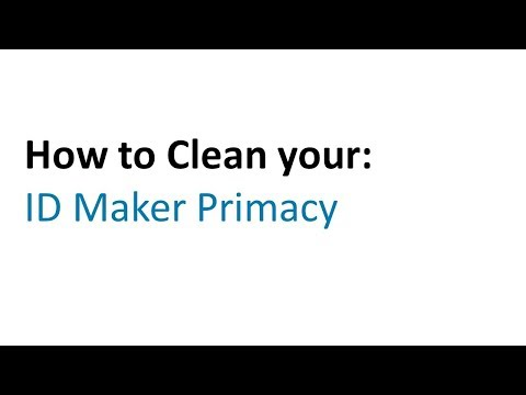 How to Clean Your ID Maker Primacy