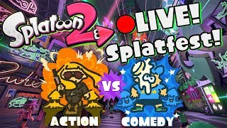 🔴[LIVE] SPLATOON 2 - ACTION VS. COMEDY [SPLATFEST]