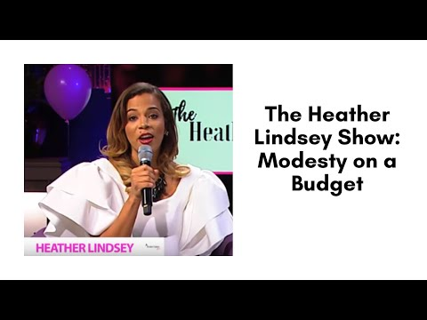 The Heather Lindsey Show: Modesty on a Budget