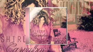 Shirley Carvalhaes - INÉDITA | O tempo de cantar chegou | LANÇAMENTO 2012