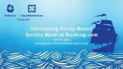 Introducing Envoy-Based Service Mesh at Booking.com - Ivan Kruglov, Booking.com