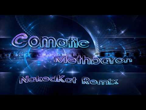 Comatic  Methbaron NakedKat Remix