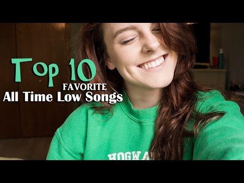 Top 10 Favorite All Time Low Songs