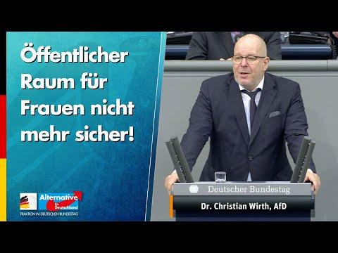 Öffentlicher Raum für Frauen nicht mehr sicher! - Christian Wirth - AfD-Fraktion im Bundestag