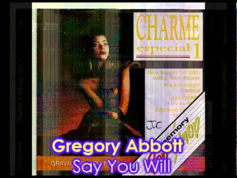 Charme Especial I - Gregory Abbott - Say You Will