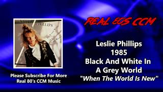 Watch Leslie Phillips When The World Is New video