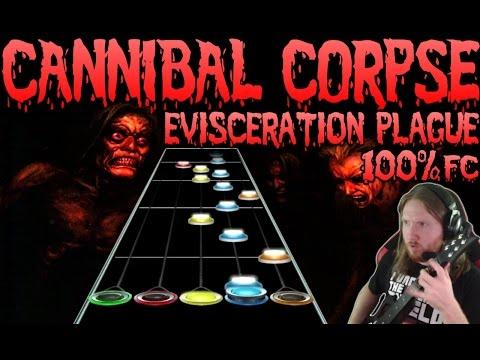 Cannibal Corpse - Evisceration Plague 100% FC (Guitar Hero Custom)