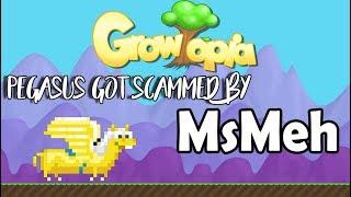 Growtopia || MsMeh Scammed my Pegasus || EXPOSED!