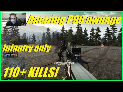 Battlefield 4 - Amazing P90 ownage! | 110+ kills (infantry only) | Hip fire is great!