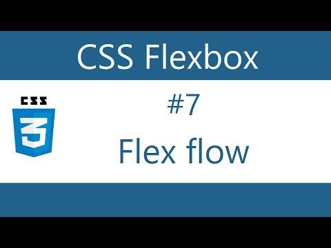 Flexbox Tutorial - 7 - Flex flow
