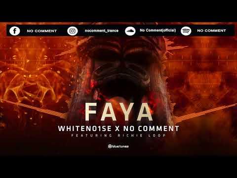 No Comment VS WhiteNo1se Feat. Richie Loop  - FAYA