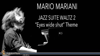 Mario Mariani   Jazz Suite No  2  Waltz  Eyes Wide Shut Theme  (The Soundtrack Variations) | Piano
