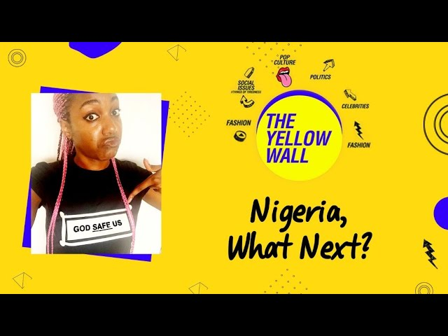 The Yellow Wall : Nigeria, What Happens Now? (Ep 39)