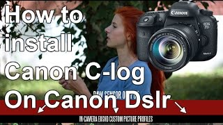 How To Install C log On Dslrs