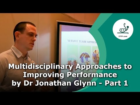 Multidisciplinary Approaches to Improving Performance by Dr Jonathan Glynn - Part 1