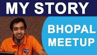My Story at BHOPAL Meetup | How I Started & What I Do | SidTalk by Siddhant Jain