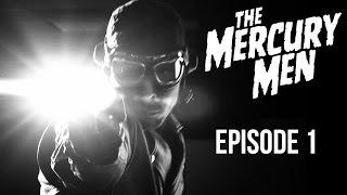 The Mercury Men: Episode 1