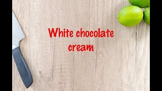 How to cook - White chocolate cream