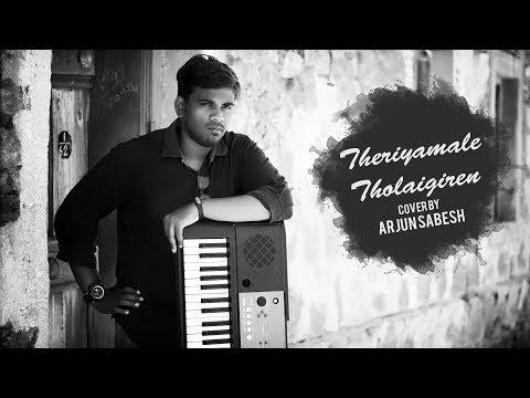 THERIYAMALE THOLAIGIREN (KEYS COVER) | YUVAN SHANKAR RAJA(U1) | ARJUN SABESH