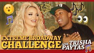 Extreme Broadway Challenge w/ Trisha Paytas!