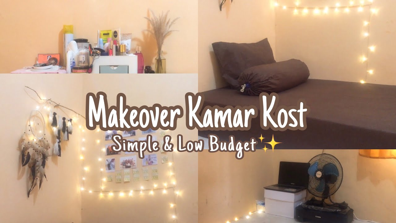 Dekorasi Makeover Kamar Kos Sederhana Simple Low Budget Part1 Youtube